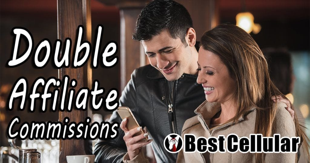 Best Cellular Affiliates Are Now Earning Double Commissions!
